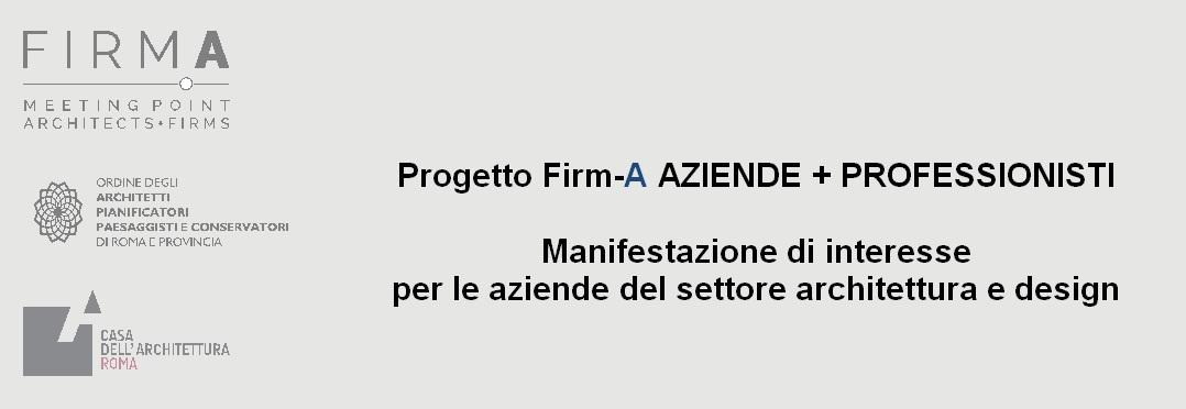 Progetto Firm-A AZIENDE + PROFESSIONISTI / Manifestazione di interesse per le aziende del settore architettura e design 1